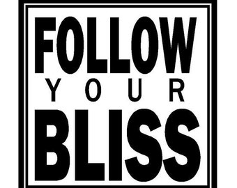 Follow your bliss Decal