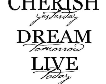 Cherish Yesterday Dream Tomorrow Live Today Decal