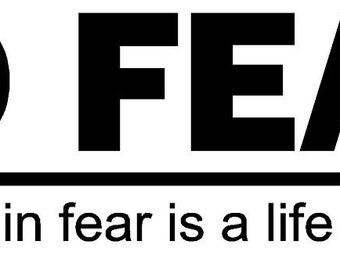 No Fear a life lived in fear is a life half lived Decal