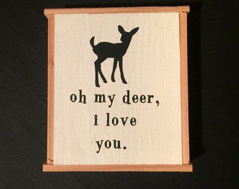 Oh my deer, i love you.