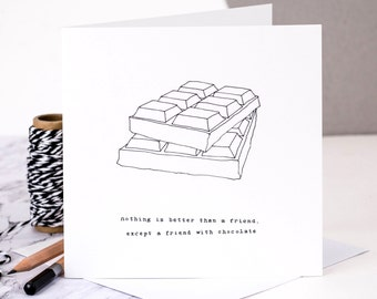 Friendship Card; Friend Card; Chocolate Lovers Card; Thinking Of You Card; Best Friend Card; Card For Friend; Chocolate Quote; GC189