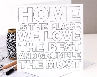 Funny New Home Card; Funny Housewarming Card; Home Is The Place We Love The Best; GC353