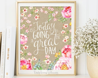 today is going to be a great day Nursery Decor Printable floral art print nursery wall art instant download children room decor 3-64