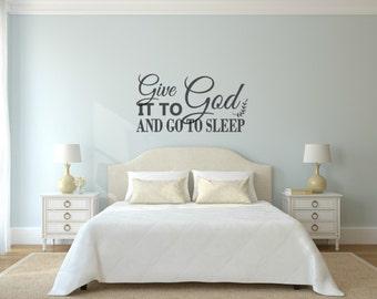 Give it to God and go to sleep. Vinyl Wall Decal