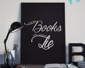 I Like Big Books And I Cannot Lie | Word Art | Office Decor | DIY | Print at Home | Instant Download