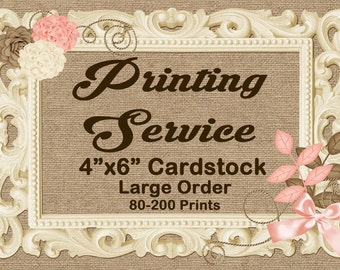"4x6"" Card Stock Add-On Printing Service.....Large Order 80-200 Prints"