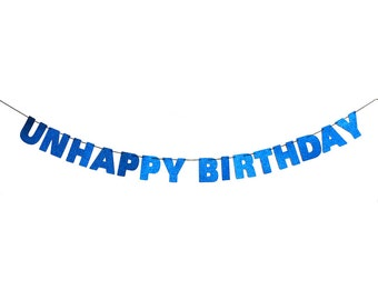 UNHAPPY BIRTHDAY Glitter Banner Wall Decoration Garland  - Sparkly Blue - More colors available