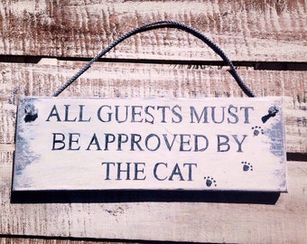 Cat Sign. Rustic Sign. All Guests Must Be Approved By The Cat.