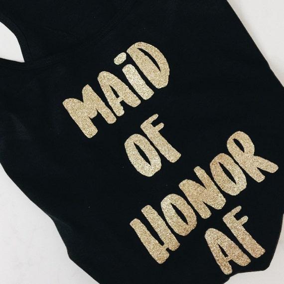 Maid of honor AF tank | Bridesmaid AF
