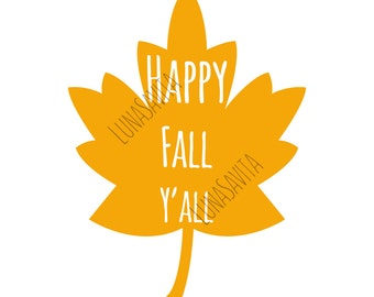 Happy Fall Y'all SVG, DXF Files for Cricut Design Space, Silhouette Studio, Die Cut Machines, Instant Download of svg, dxf, Studio 3 & jpg