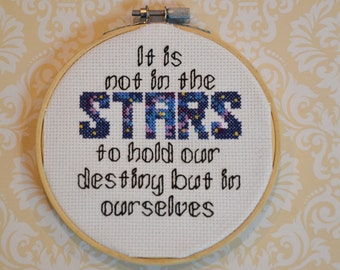 It is not in the stars to hold our destiny - William Shakespeare - Inspirational Quote Counted Cross Stitch Pattern - Digital PDF