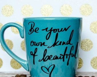 Be your own kind of beautiful Coffee Mug