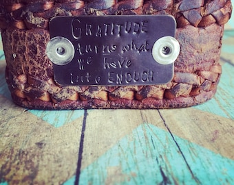 "The ""Gratitude turns what we have into Enough"" Handstamped Leather cuff"