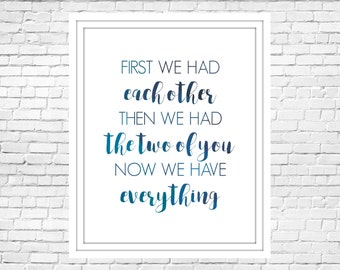 Printable Nursery Art- First We Had Each Other- TWINS