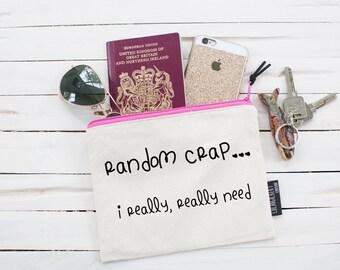 Random Crap (I Really, Really Need...) Pouch