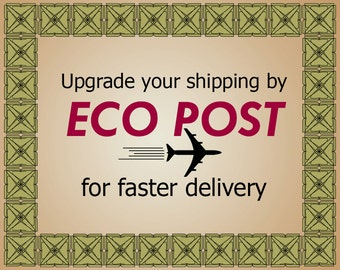 Upgrade your shipping via ECO POST for faster delivery: 6-8  businessdays