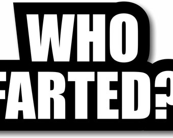 Who Farted?  Photo Booth Sign 013-412 Reusable High Quality Rude Photo Booth Prop