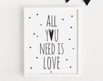 Printable art All you need is love quotes Poster Sign White and black simple Cute Nursery Wall art Decor print INSTANT DOWNLOAD 5x7, 8x10