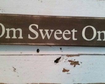 Om Sweet Om sign