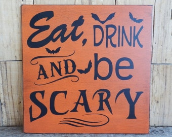 "Eat Drink and be Scary/ 11"" x 11""  Hand Painted Wood Sign, Halloween Sign, Fall Decoration, Autumn, Fall Sign, Bats, Scary, Halloween Party"