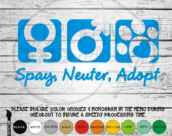 Spay Neuter Adopt Vinyl Decal Sticker - Available in variety of sizes and colors