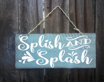 bathroom decor, bathroom wall decor, bathroom art, bathroom sign, splish splash, splish splash sign, splish splash taking a bath, 164/39