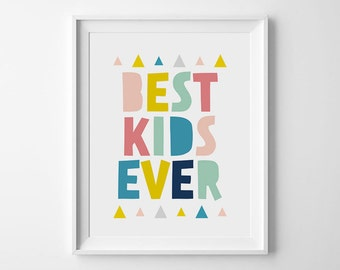 Best kids ever, Prints for kids, Colourful nursery art, Downloadable print, Nursery quotes, Kids room decor, Kids wall decor, Kids art print