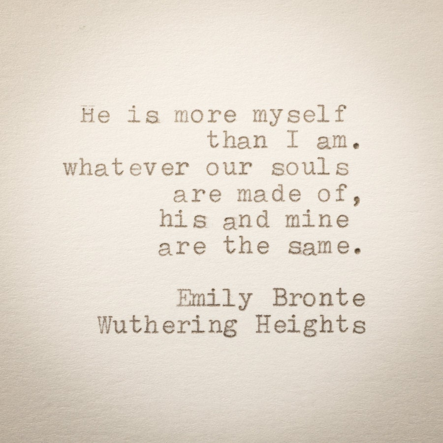 emily bronte quote he 39 s more myself than i am hand