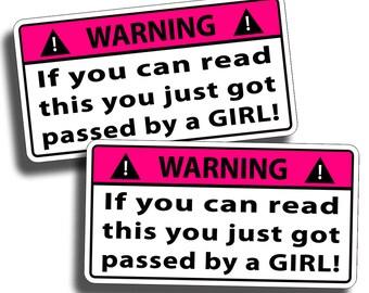 Pair of Funny Passed By Girl Warning Sticker Decal PINK Laugh Joke Prank Lady OEM Jeep Car Truck Race Die Cut Vinyl Stickers
