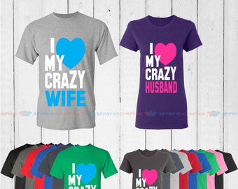 I Love My Crazy Wife & I Love My Crazy Husband - Matching Couple Shirts - His and Her T-Shirts - Love Tees