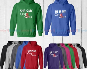 He is My One and Only & She is My One and Only - Matching Couple Hoodie - His and Her Hoodies - Love Sweaters