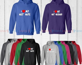 I Love My Hot Wife & I Love My Hot Husband - Matching Couple Hoodie - His and Her Hoodies - Love Sweaters