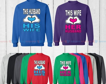 This Wife Loves Her Husband & This Husband Loves His Wife - Matching Couple Sweatshirt - His and Her Sweatshirts - Love Sweaters