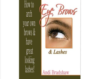 Eye Brows & Lashes:  Brow arching and symmetry brow shapes and face shapes, brow hair removal, coloring and maintaining your brow shape.