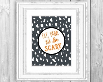Halloween Printable Instant Download Eat Drink and Be Scary Orange and Black Halloween Quote Pun Wordplay Scary Halloween Polka Dot Circle