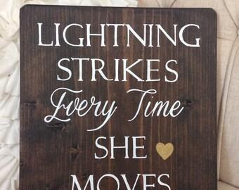 Lightning Strikes Everytime She Moves,Sign,Wood Sign,Song,Inspirational Song,Inspirational Wood Sign,Baby Nursery,Nursery,Nursery Decor