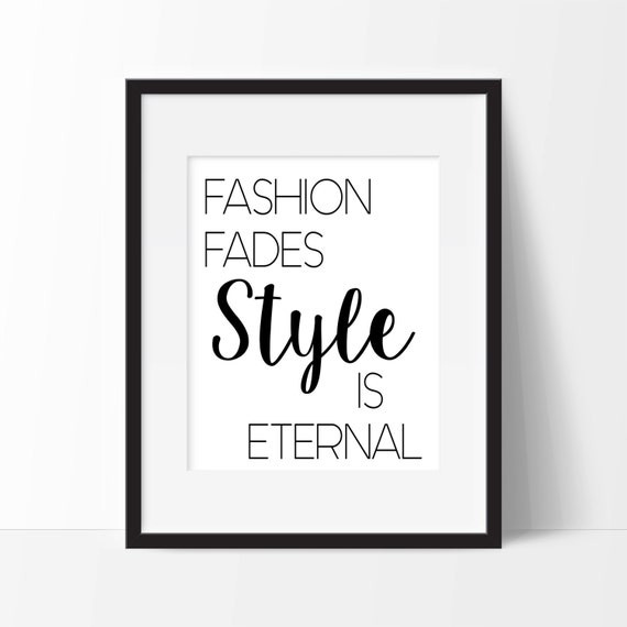 Fashion Fades Style Is Eternal Art Print Fashion Inspired