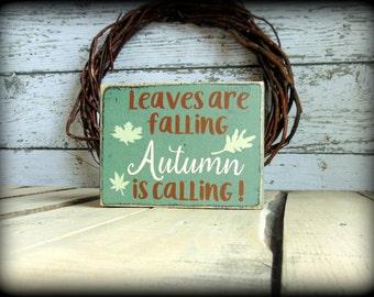 Rustic Fall Decor - Autumn Sign - Wood Block Sign - Wood Shelf Sitter - Leaves Are Falling Autumn Is Calling - Primitive Decor - Wood Art