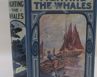 Vintage C.1915 Book ~ Fighting the Whales by R.M Ballantyne - Decorative Cover