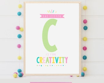 Letter C is for Creativity Poster Alphabet Design, Digital Nursery Art Print, Download Printable Wall Art, Girls Room Inspiration Quote