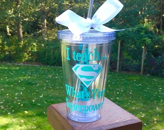I teach what's your super power teacher tumbler - personalized - gift