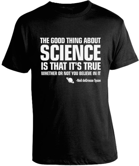 Neil deGrasse Tyson T-Shirt - The Good Thing About Science T-Shirt