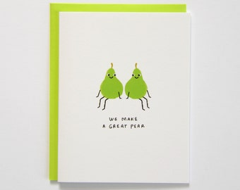 We Make A Great Pear Friendship Card