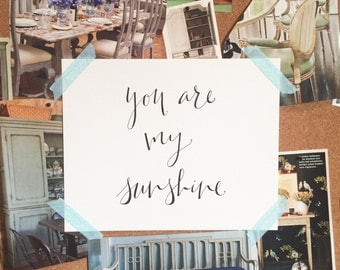 Sunshine Hand Lettered Print - You Are My Sunshine, Modern Calligraphy Print