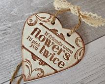 Friend card alternative, Gifts for friends, Friend birthday gift, Friendship gift, Rustic clay heart, If friends were flowers, Best friend
