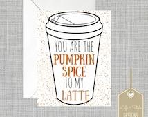 Pumpkin Spice Latte, Pumpkin Card, Fall Card, Thanksgiving Card, Funny Greeting Card, Anniversary Card, Friend Birthday, Coffee Card
