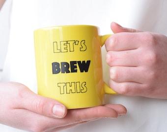 FREE SHIPPING! Yellow Coffee Mug,Funny Coffee Mug,Novelty Mug,Hostess Gift,Yellow Kitchenware,Tea Mug,Gifts For Girlfriends,Motivational Mug