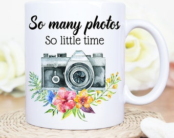 Coffee Mug Gift for Photographer  Funny Camera Coffee Cup - Gift Under 25 Dollars - So Many Photos So Little Time Coffee Cup