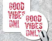 Quote Mousepad, Good Vibes Only Mouse Pad, Watercolor Mouse Mat, Floral Mousepad, Round Mousepad, Custom Mousepad, Inspirational Quote Pad