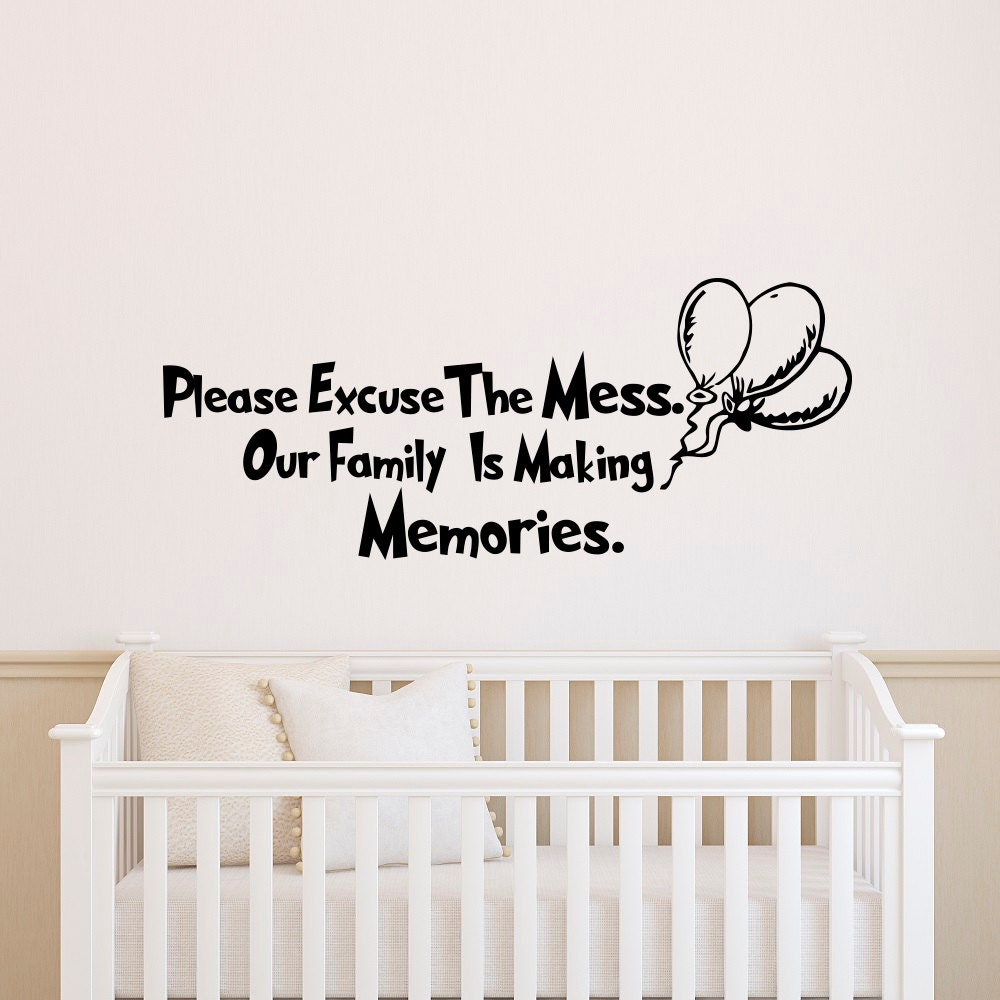 Wall decal quote dr seuss please excuse our mess our family is for Dr seuss wall mural decals
